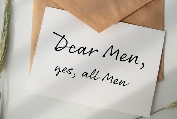 """Written letter saying """"dear men, yes, all men"""