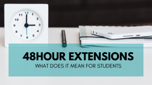 48-hr extensions what does it mean for students